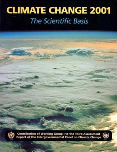 Climate Change 2001: The Scientific Basis By J. T. Houghton (Intergovernmental Panel on Climate Change)