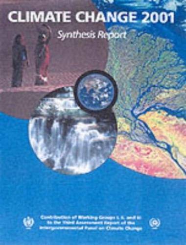 Climate Change 2001: Synthesis Report By Edited by Robert T. Watson (Intergovernmental Panel on Climate Change)