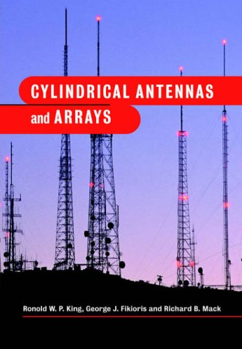 Cylindrical Antennas and Arrays By Ronold W. P. King (Harvard University, Massachusetts)