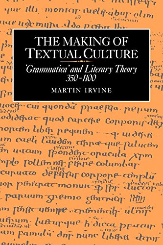 The Making of Textual Culture By Martin Irvine