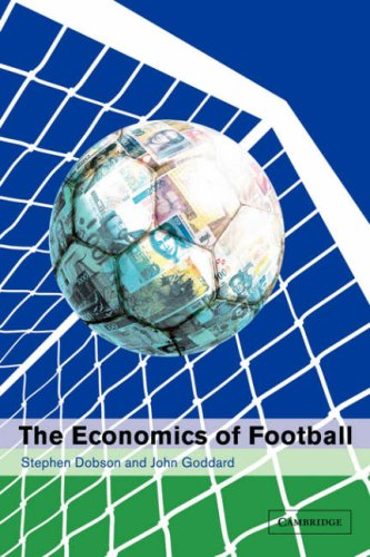 The Economics of Football by Stephen Dobson