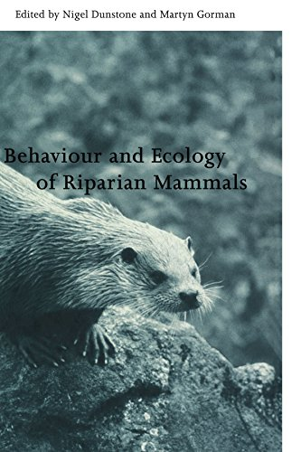 Behaviour and Ecology of Riparian Mammals By Edited by Nigel Dunstone (University of Durham)