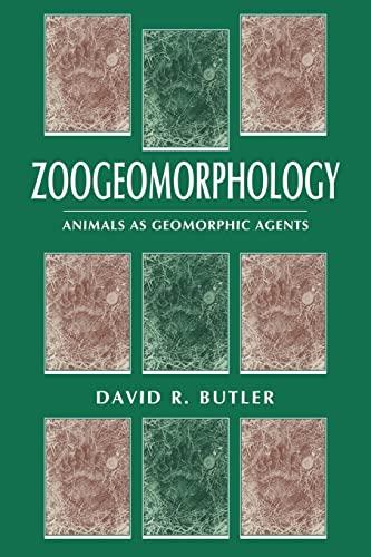Zoogeomorphology By David R. Butler (University of North Carolina, Chapel Hill)