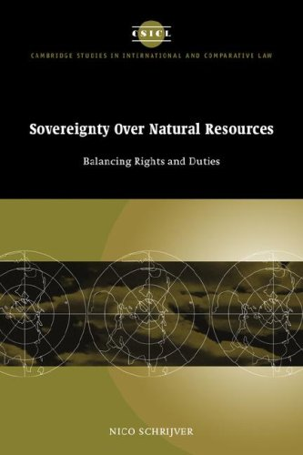 Sovereignty over Natural Resources: Balancing Rights and Duties (Cambridge Studies in International and Comparative Law) By Nico Schrijver