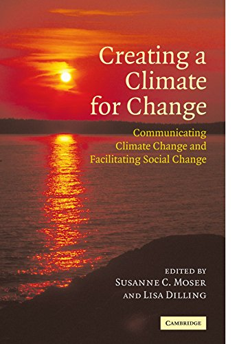 Creating a Climate for Change By Susanne C. Moser (National Center for Atmospheric Research, Boulder)