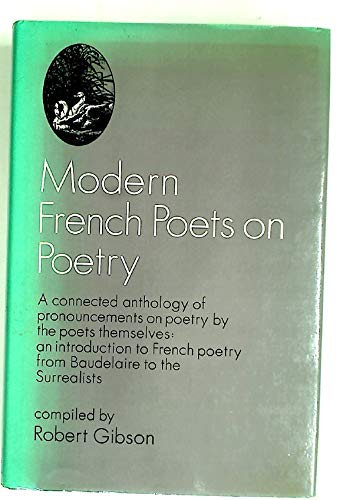 Modern French Poets on Poetry By Edited by Robert Gibson