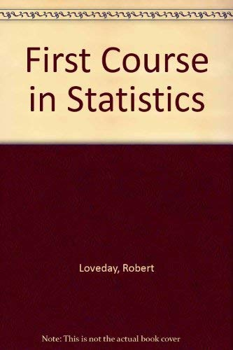 A First Course in Statistics By Robert Loveday
