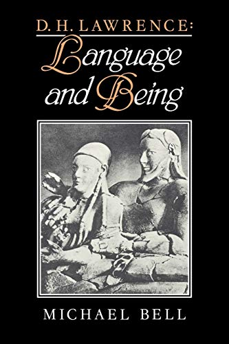 D. H. Lawrence: Language and Being by Michael Bell