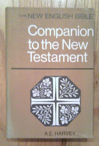 Companion to the New Testament By A. E. Harvey