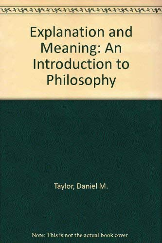 Explanation and Meaning By Daniel M. Taylor