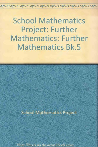School Mathematics Project: Further Mathematics By School Mathematics Project