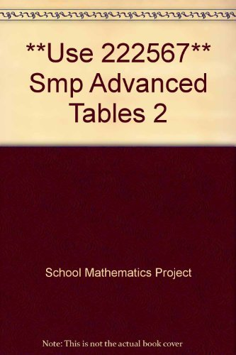 **Use 222567** Smp Advanced Tables 2 By School Mathematics Project