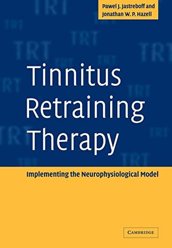 Tinnitus Retraining Therapy By Pawel J. Jastreboff (Emory University, Atlanta)