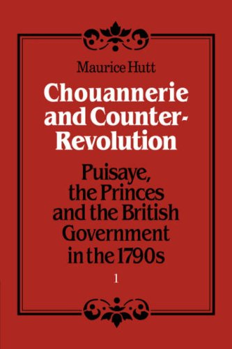 Chouannerie and Counter-Revolution, Part 1 By Maurice Hutt