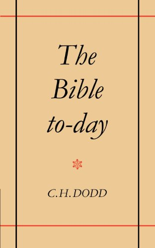 The Bible To-day By C. H. Dodd