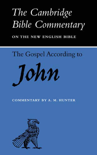 The Gospel according to John By Edited by A. M. Hunter