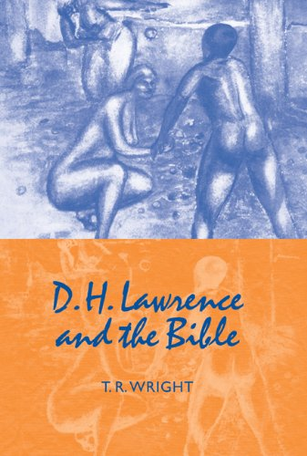 D. H. Lawrence and the Bible By T. R. Wright (University of Newcastle upon Tyne)