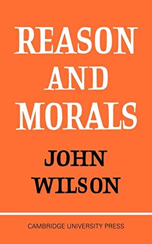 Reason and Morals By John Wilson