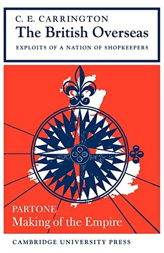 The British Overseas By C. E. Carrington