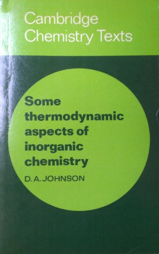 Some Thermodynamic Aspects of Inorganic Chemistry By D. A. Johnson