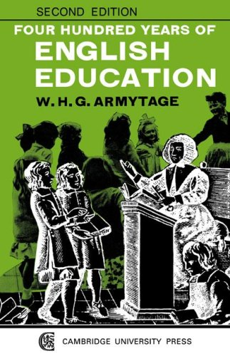 Four Hundred Years of English Education By W. H. G. Armytage