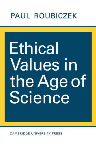 Ethical Values in the Age of Science By Paul Roubiczek