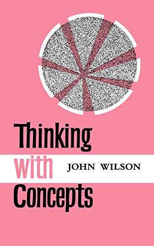 Thinking with Concepts By John Wilson