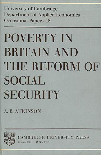 Poverty in Britain and the Reform of Social Security By A. B. Atkinson