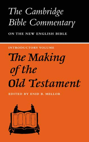 The Making of the Old Testament By Enid B. Mellor