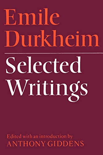 Emile Durkheim: Selected Writings By Emile Durkheim