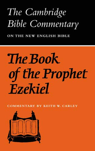 The Book of the Prophet Ezekiel By Keith W. Carley