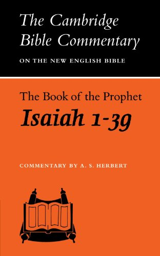 The Book of the Prophet Isaiah, 1-39 By Edited by A.S. Herbert