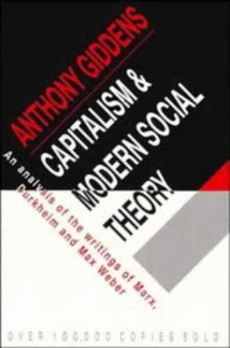 Capitalism and Modern Social Theory By Anthony Giddens (King's College, Cambridge)
