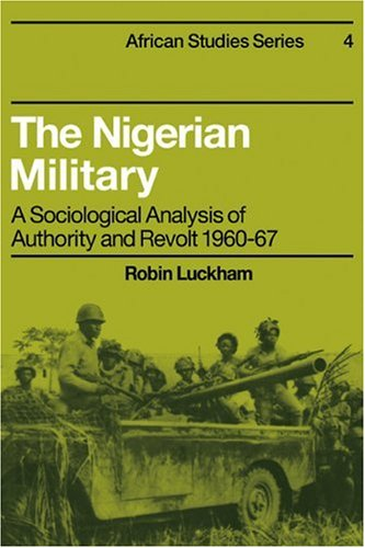 The Nigerian Military By Robin Luckham