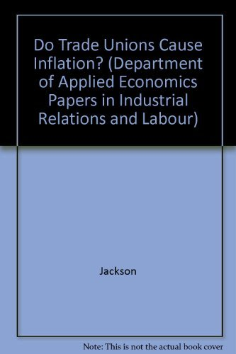 Do Trade Unions Cause Inflation? By Dudley Jackson