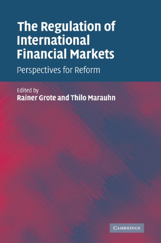 The Regulation of International Financial Markets By Edited by Rainer Grote (Max-Planck-Institut fur auslandisches oeffentliches Recht und Voelkerrecht, Germany)