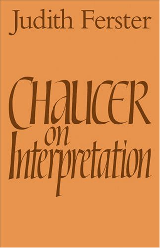 Chaucer on Interpretation, Ferster, Judith Paperback Book The Cheap Fast Free
