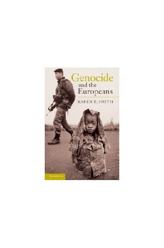 Genocide and the Europeans By Karen E. Smith (London School of Economics and Political Science)