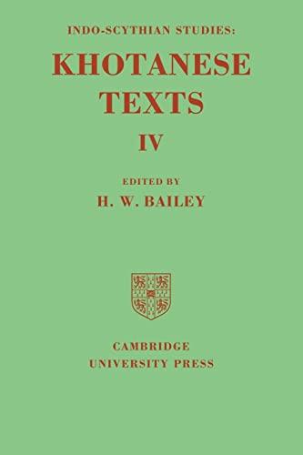 Indo-Scythian Studies: Being Khotanese Texts Volume IV: Volume 4 By H. W. Bailey