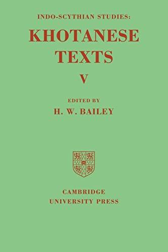Indo-Scythian Studies: Being Khotanese Texts Volume V: Volume 5 By H. W. Bailey