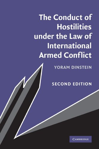 The Conduct of Hostilities under the Law of International Armed Conflict by Yoram Dinstein (Tel-Aviv University)