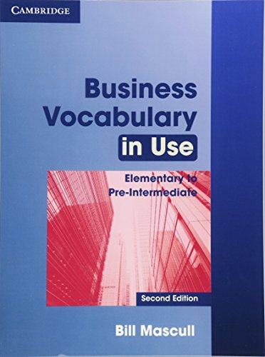 Business Vocabulary in Use Elementary to Pre-intermediate with Answers By Bill Mascull