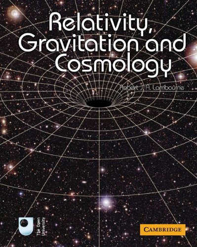 Relativity, Gravitation and Cosmology by Robert J. A. Lambourne (The Open University, Milton Keynes)