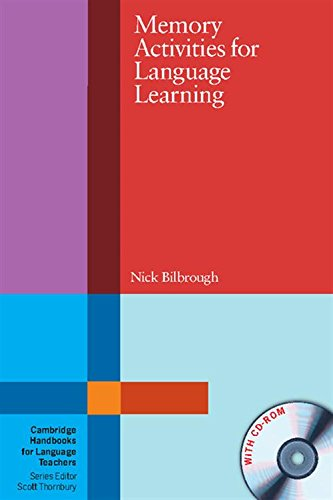 Memory Activities for Language Learning with CD-ROM (Cambridge Handbooks for Language Teachers) By Nick Bilbrough