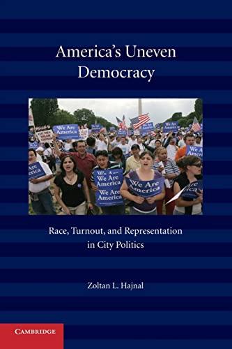 America's Uneven Democracy By Zoltan L. Hajnal (University of California, San Diego)