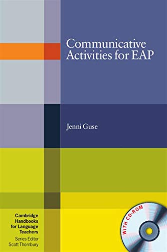 Communicative Activities for EAP with CD-ROM (Cambridge Handbooks for Language Teachers) By Jenni Guse (Queensland University of Technology)