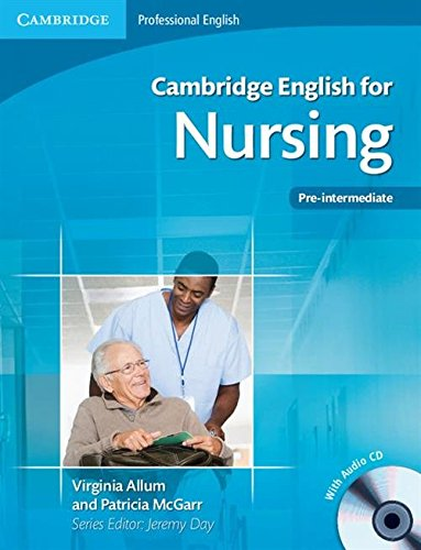 Cambridge English for Nursing Pre-intermediate Student's Book with Audio CD by Virginia Allum
