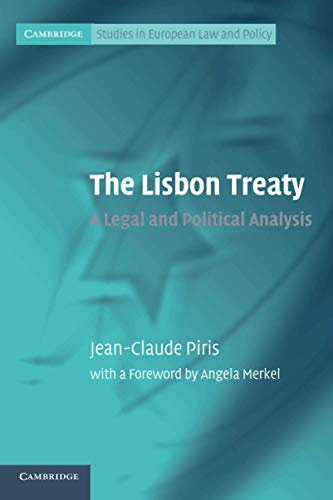 The Lisbon Treaty: A Legal and Political Analysis (Cambridge Studies in European Law and Policy) By Jean-Claude Piris