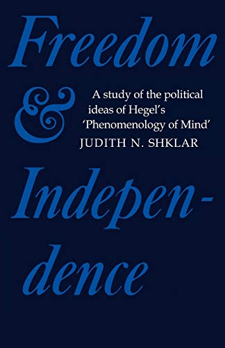 Freedom and Independence By Judith N. Shklar