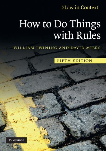How to Do Things with Rules (Law in Context) By William Twining